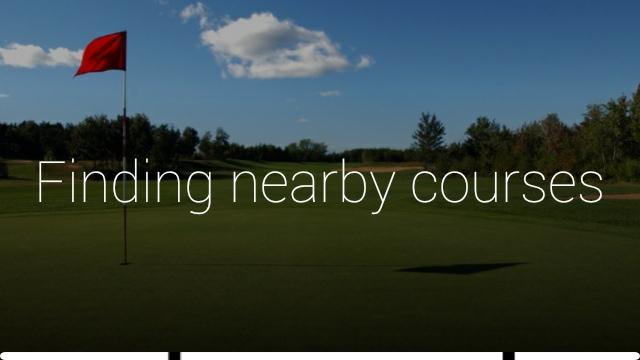 GolfSight for Glass finds the golf courses nearest you and loads it automatically